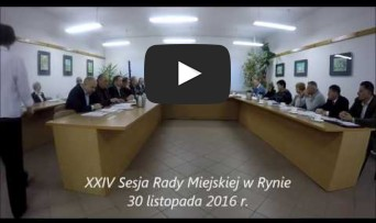 XXIV Sesja Rady Miejskiej w Rynie 30.11.2016 r.