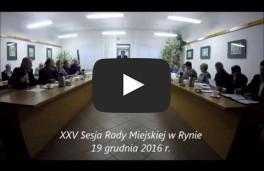 XXV Sesja Rady Miejskiej w Rynie 19.12.2016 r.